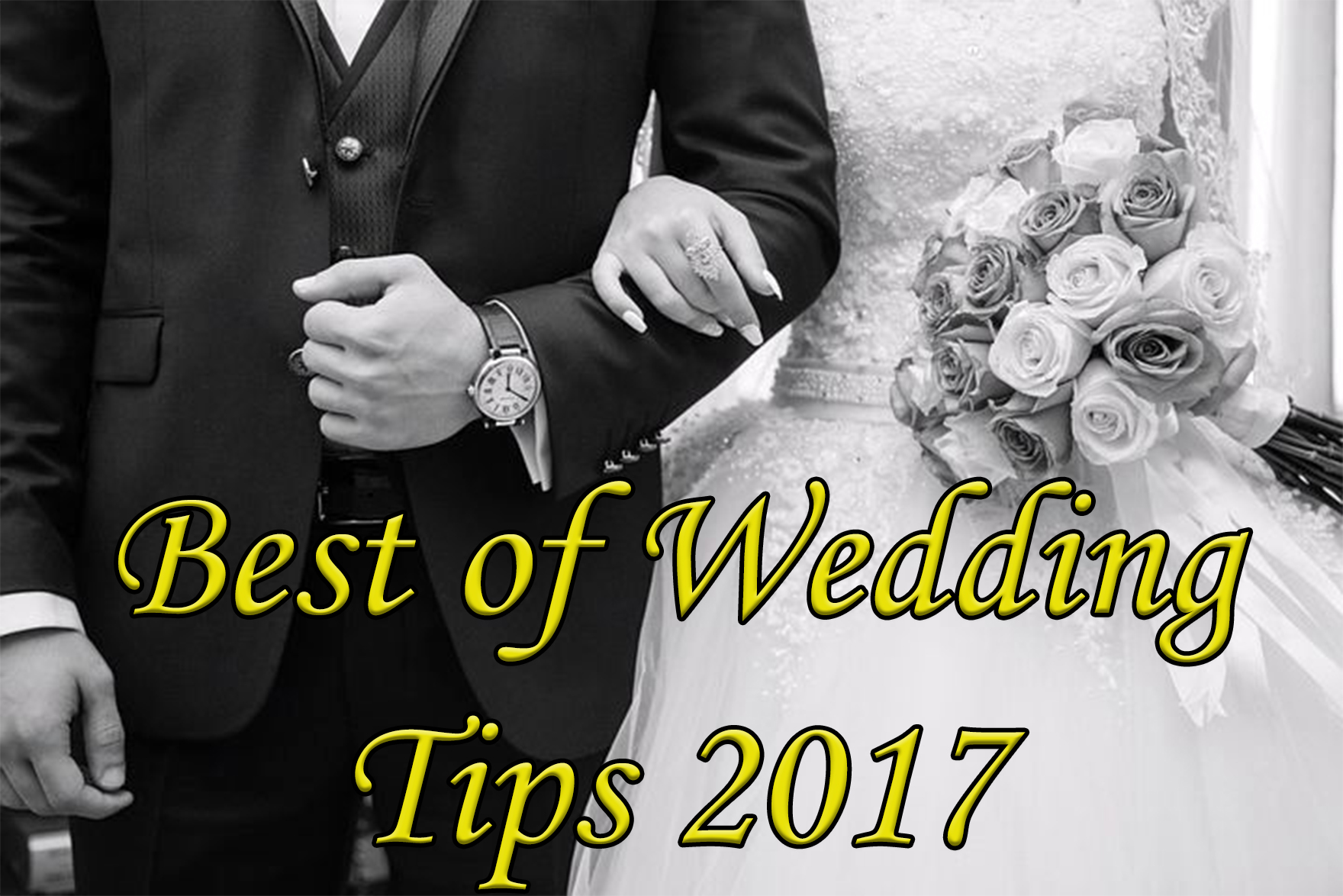 Best of 2017 Wedding Tips